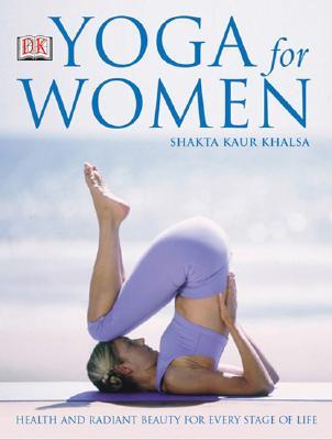 Yoga for Women By Khalsa, Shakta Kaur/ Sadur, Russell (PHT)