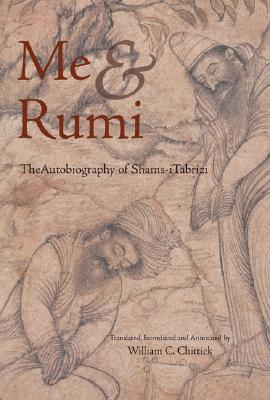 Me & Rumi By Chittick, William C. (TRN)